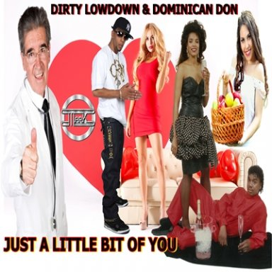 Just A Little Bit Of You feat Dominican Don